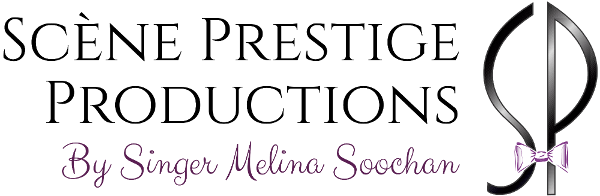 Scène Prestige Productions - By Singer Melina Soochan